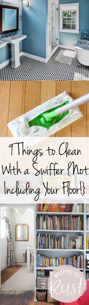 9 Things to Clean With a Swiffer {Not Including Your Floor!}