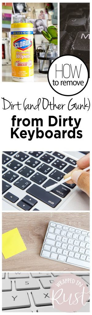 How to Remove Dirt (and Other Gunk) from Dirty Keyboards| Cleaning Keyboards, How to Clean Keyboards, Easily Clean Keyboards, Cleaning, Cleaning Hacks, Cleaning Hacks for the Home #Cleaning #KeyboardCleaningTips
