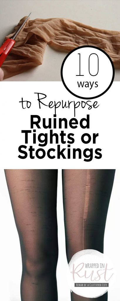 10 Ways to Repurpose Ruined Tights or Stockings  Repurpose, Repurpose Projects, How to Repurpose Tights and Stocking, Repurpose Tights, Repurposed Stockings, Popular Pin #Stockings #Tights #UsesforTights