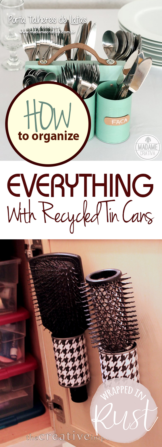How to Organize EVERYTHING With Recycled Tin Cans| Organize, Organize With Tin Cans, Tin Can Organization, Organization Hacks, Tin Cans, DIY Organization, Free Organization, Free Home Organization, Free Storage Ideas #Free #Organization #FreeStorageIdeas #FreeOrganization