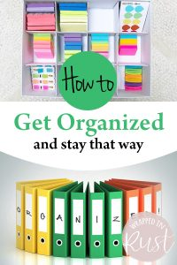 http:/How to Get Organized and Stay That Way, Getting Organized, Organizing Ideas, Organization, Organization Hacks